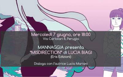 "Mannaggia presenta ""Misdirection"" di Lucia Biagi"