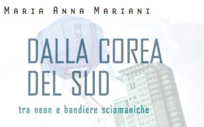 """Mannaggia presenta """"Dalla Corea del Sud"""" di Maria Anna Mariani"""