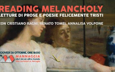 Reading Melancholy – Prose e poesie felicemente tristi