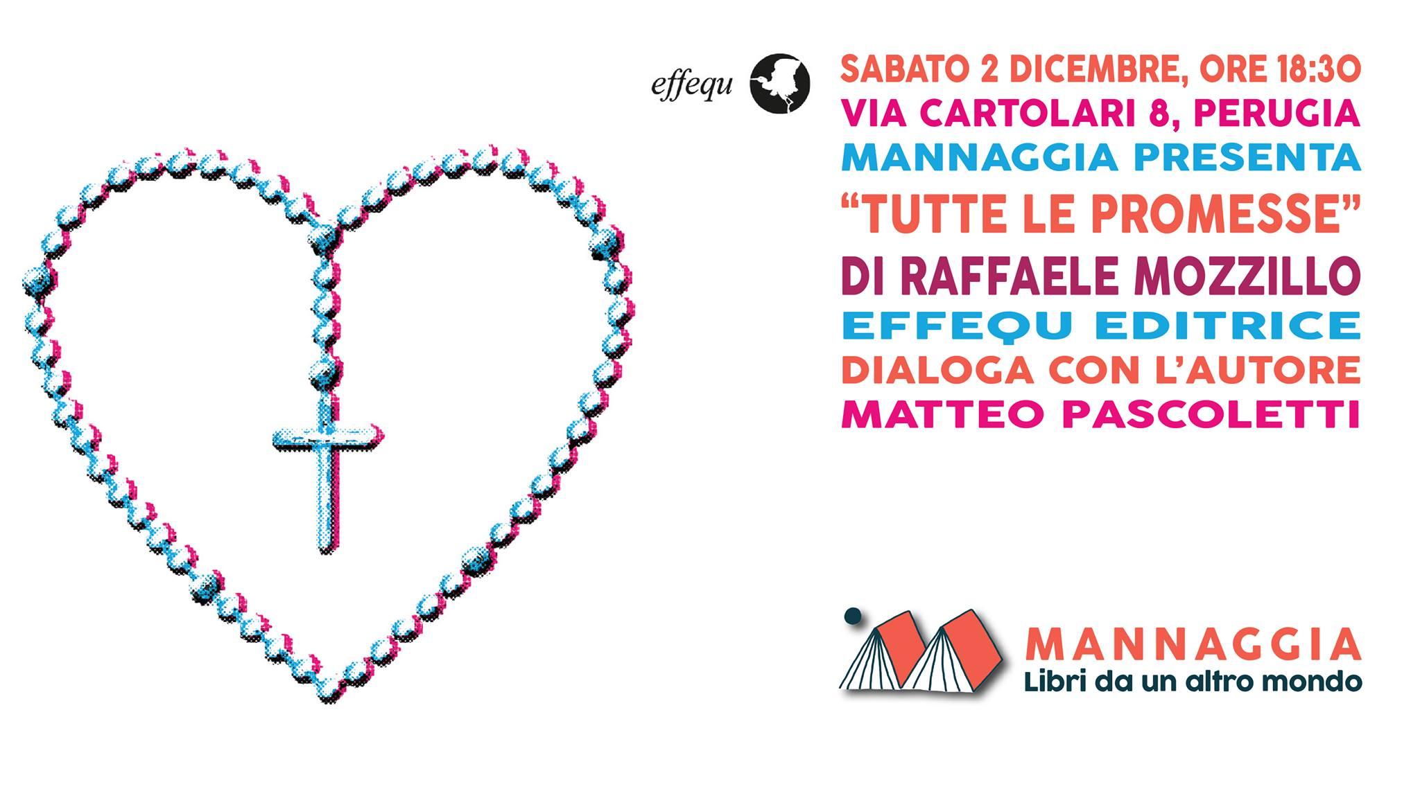 """Mannaggia presenta """"Tutte le promesse"""" di Raffaele Mozzillo"""