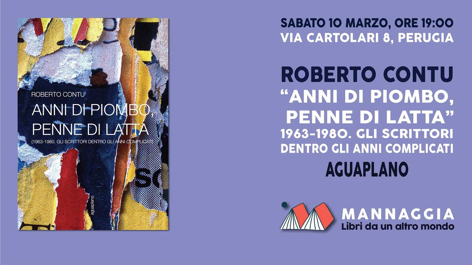 """Roberto Contu - """"Anni di piombo, penne di latta"""""""