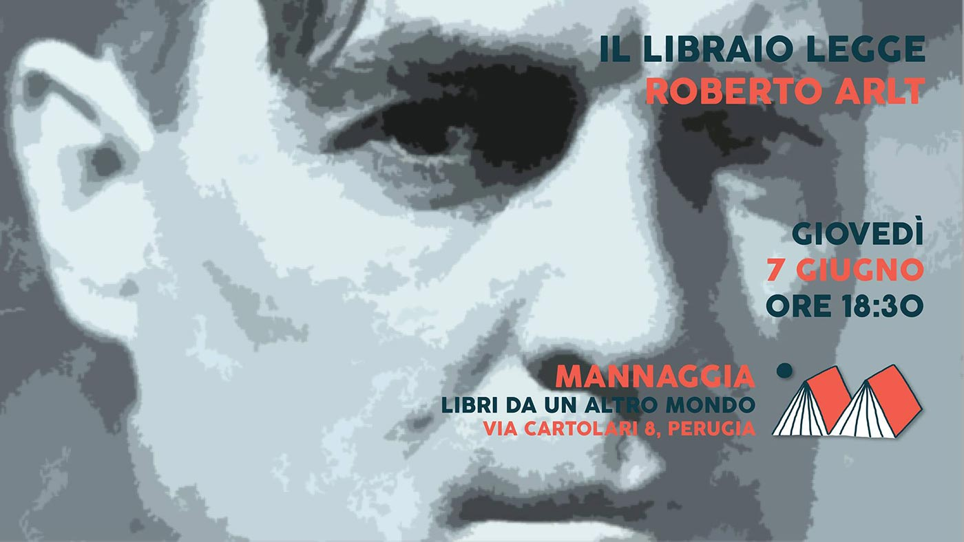 Il libraio legge Roberto Arlt