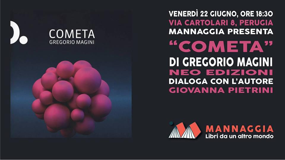 """Mannaggia presenta """"Cometa"""" di Gregorio Magini"""