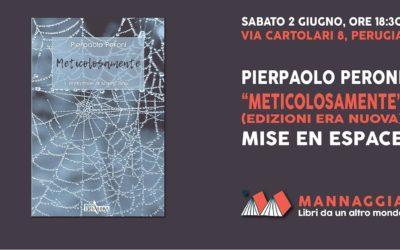 """Pierpaolo Peroni – """"Meticolosamente"""" – Mise en espace"""