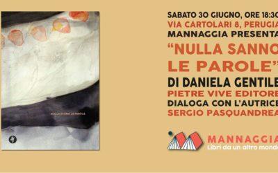 """Mannaggia presenta """"Nulla sanno le parole"""" di Daniela Gentile"""