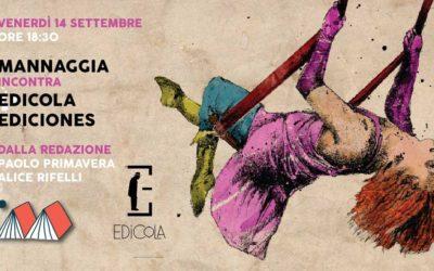 Mannaggia incontra Edicola Ediciones