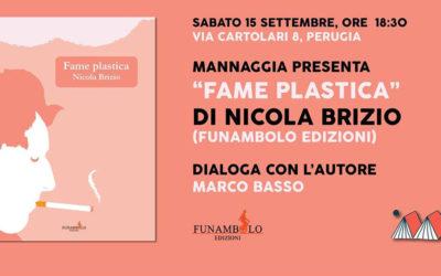 """Mannaggia presenta """"Fame plastica"""" di Nicola Brizio"""