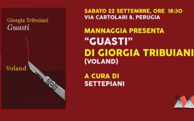 """Mannaggia presenta """"Guasti"""" di Giorgia Tribuiani"""