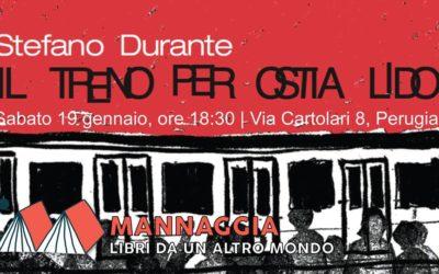 """Mannaggia presenta """"Il treno per Ostia Lido"""" di Stefano Durante"""