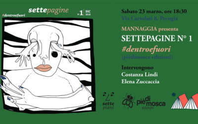 "Mannaggia presenta ""settepagine n° 1"" – #dentroefuori"